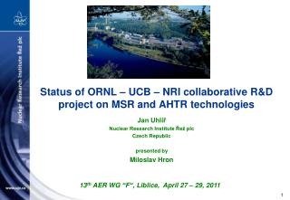 Status  of ORNL – UCB – NRI collaborative R&D project on MSR and AHTR technologies