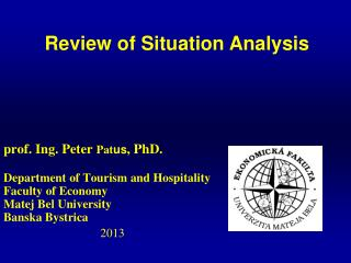 prof. Ing. Peter  Pat us , PhD. Department of Tourism and Hospitality Faculty of Economy