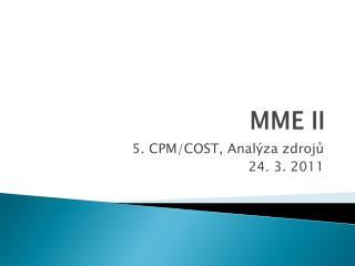 MME II