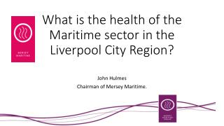 What is the health of the Maritime sector in the Liverpool City Region?