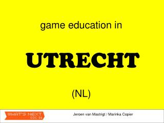 game education in UTRECHT (NL)