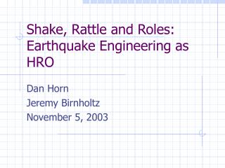Shake, Rattle and Roles: Earthquake Engineering as HRO