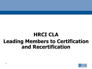 HRCI CLA Leading Members to Certification and Recertification