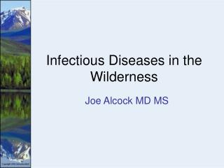 Infectious Diseases in the Wilderness