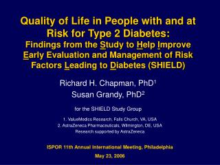 Richard H. Chapman, PhD 1 Susan Grandy, PhD 2 for the SHIELD Study Group