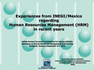 Experiences from INEGI/Mexico regarding  Human Resources Management (HRM) in recent years