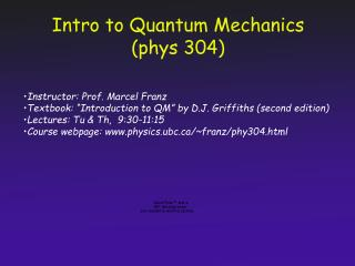 Intro to Quantum Mechanics (phys 304)