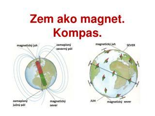 Zem ako magnet. Kompas.