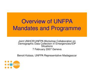 Overview of UNFPA  Mandates and Programme