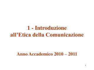 1 - Introduzione  all'Etica della Comunicazione