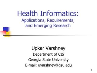 Health Informatics:  Applications, Requirements,  and Emerging Research