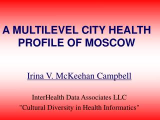 A MULTILEVEL CITY HEALTH PROFILE OF MOSCOW