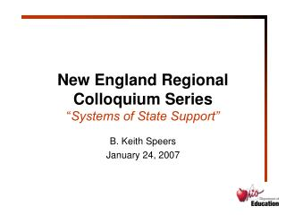 "New England Regional Colloquium Series "" Systems of State Support"""
