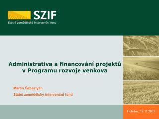 Administrativa a financov�n� projekt? v Programu rozvoje venkova