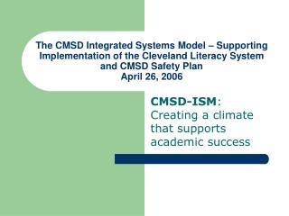 CMSD-ISM : Creating a climate that supports academic success