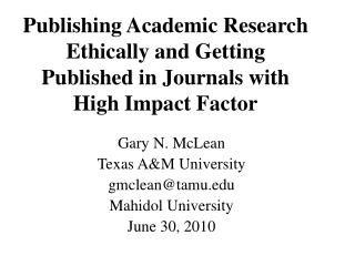 Publishing Academic Research Ethically and Getting Published in Journals with High Impact Factor