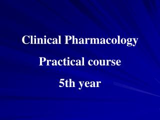 Clinical Pharmacology Practical course 5th year