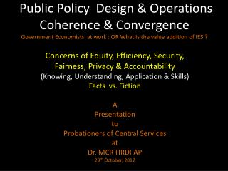 Concerns of Equity, Efficiency, Security,  Fairness, Privacy & Accountability