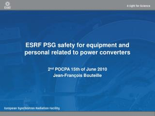 ESRF PSG safety for equipment and personal related to power converters