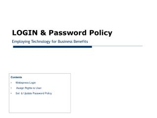 LOGIN & Password Policy Employing Technology for Business Benefits