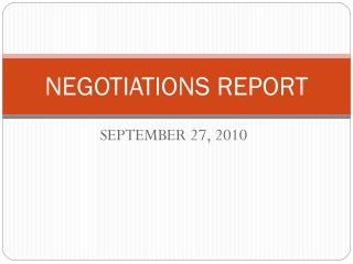 NEGOTIATIONS REPORT