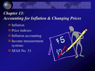 Chapter 13:  Accounting for Inflation  Changing Prices