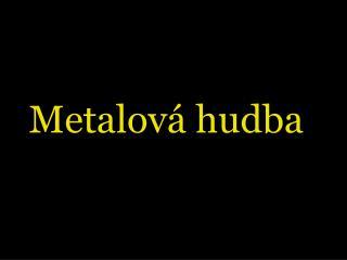 Metalová hudba