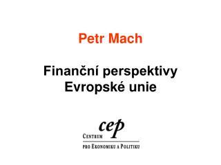 Petr Mach Finanční perspektivy Evropské unie