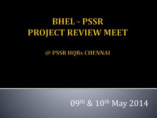 BHEL  -  PSSR PROJECT REVIEW MEET @ PSSR HQRs CHENNAI