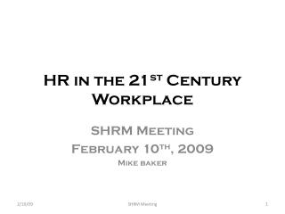 HR in the 21 st  Century Workplace