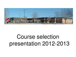 Course selection presentation 2012-2013