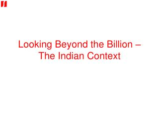 Looking Beyond the Billion –  The Indian Context