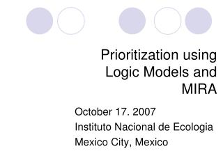 Prioritization using Logic Models and MIRA