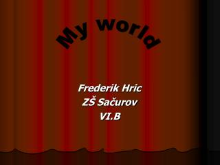 Frederik Hric ZŠ Sačurov VI.B