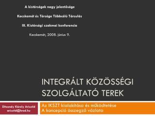 Integrált közösségi szolgáltató terek