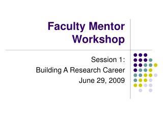 Faculty Mentor Workshop