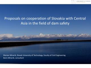 Proposals on cooperation of Slovakia with Central Asia in the field of dam safety