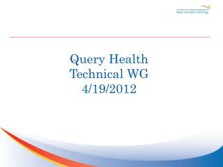 Query Health Technical WG 4/19 /2012