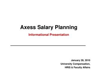 Axess Salary Planning  Informational Presentation