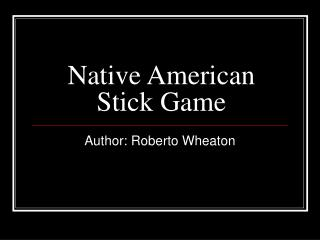 Native American        Stick Game