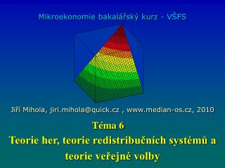 Teorie her, teorie redistribu?n�ch syst�m? a teorie ve?ejn� volby