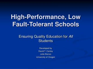 High-Performance, Low Fault-Tolerant Schools