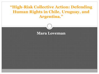 """High-Risk Collective Action: Defending Human Rights in Chile, Uruguay, and Argentina."""