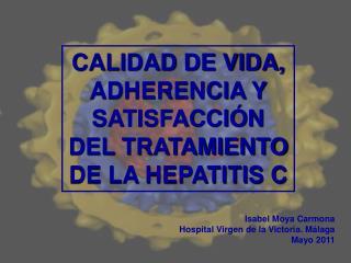 CALIDAD DE VIDA, ADHERENCIA Y SATISFACCIÓN DEL TRATAMIENTO DE LA HEPATITIS C