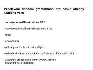 Vzdělávání finanční gramotnosti pro české občany každého  věku