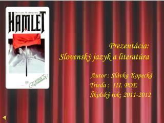 Prezentácia:                       Slovenský jazyk a literatúra