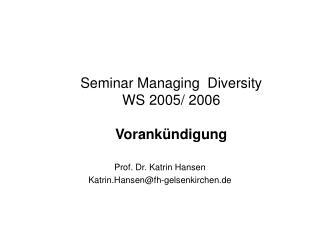 Seminar Managing  Diversity  WS 2005/ 2006  Vorankündigung