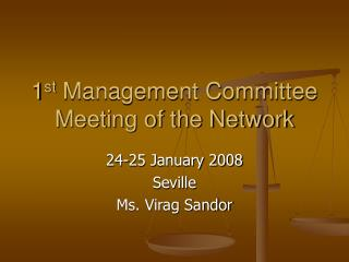 1 st  Management Committee Meeting of the Network