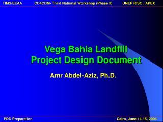Vega Bahia Landfill  Project Design Document
