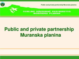 Public and private partnership Muranska planina